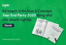 Kế hoạch triển khai và concept tổ chức Year End Party 2020 đáng nhớ cho doanh nghiệp