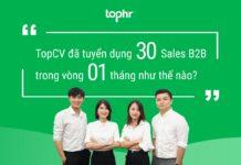 TopCV đã tuyển dụng 30 Sales B2B trong 1 tháng như thế nào?